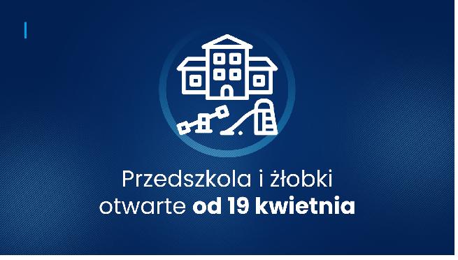 Przedszkola i żłobki otwarte od 19 kwietnia 2021 r.